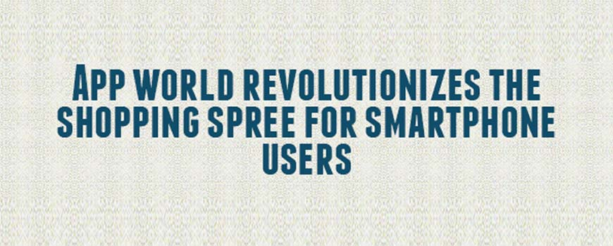 app-world-revolutionizes