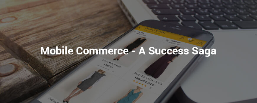 mobile commerce, a success saga - mobicommerce
