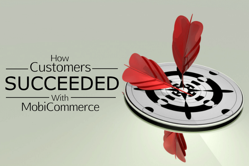 how-customers-succeeded-mobicommerce