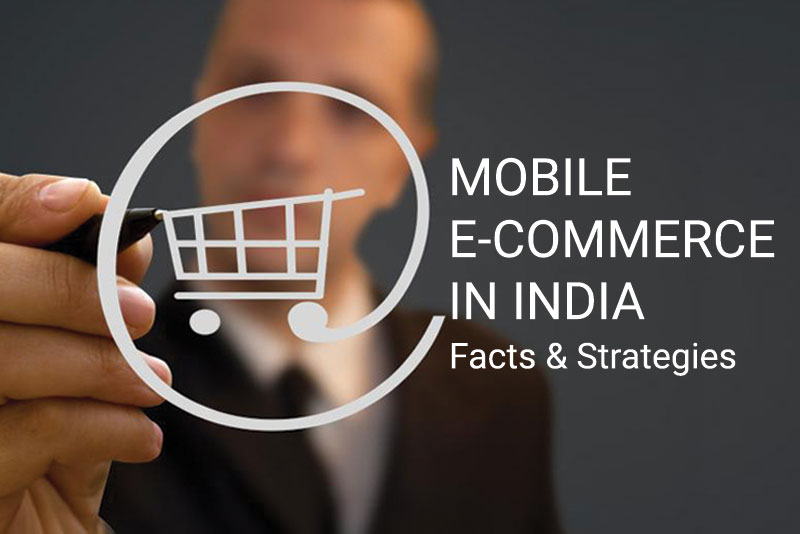 Mobile e-commerce in india - facts and strategies - mobicommerce