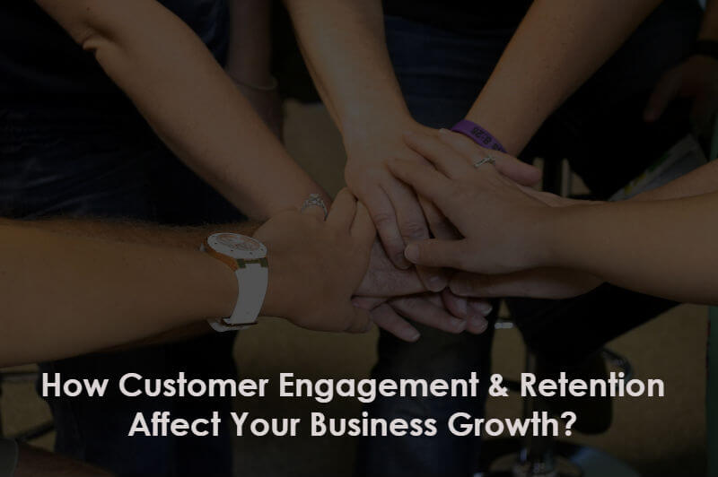 Why Customer Engagement and Retention is Important for Businesses - mobicommerce