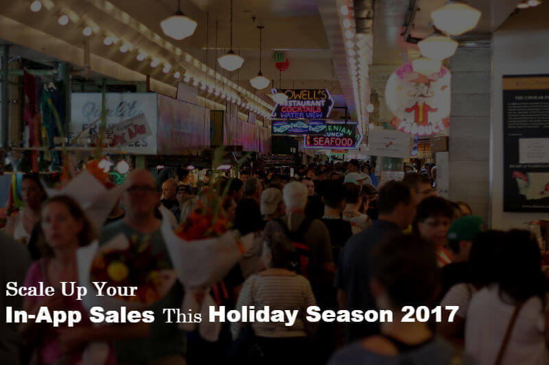 Increase in-app sales at the Holiday Shopping Season 2017 - MobiCommerce