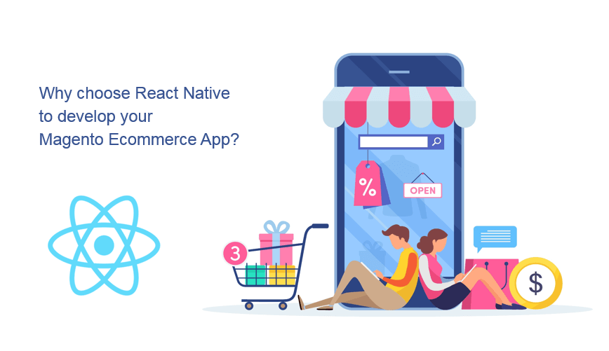 Why Choose React Native to Develop Your Magento eCommerce App